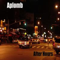 Aplomb | After Hours