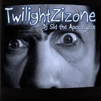 Dj Sid-the Apocalypze | Twilight Zizone