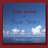 Apokolani | Red Wine and Blue Skies
