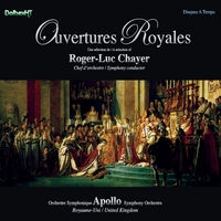 Apollo Symphony Orchestra & Roger-Luc Chayer | Ouvertures Royales / Royal Overtures