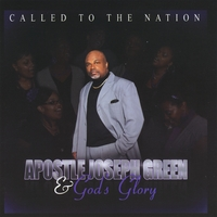 Apostle Joseph Green & Gods Glory | Called to the Nation