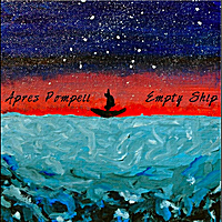 Apres Pompeii | Empty Ship