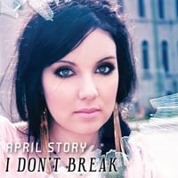 April Story | I Don't Break