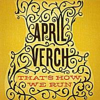 April Verch | That's How We Run