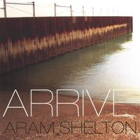 Aram Shelton | Arrive