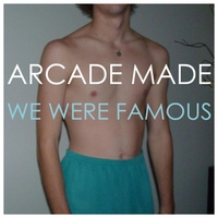 Arcade Made | We Were Famous