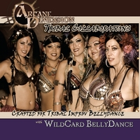 Arcane Dimension & Wildcard Bellydance | Tribal Collaborations