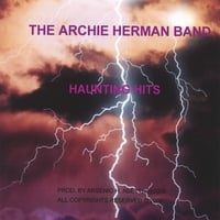THE ARCHIE HERMAN BAND | HAUNTING HITS