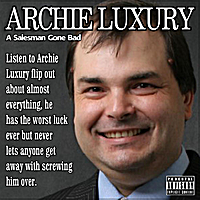 Archie Luxury | A Salesman Gone Bad