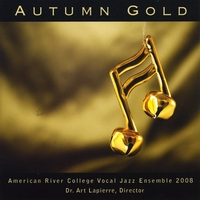 American River College Vocal Jazz Ensemble | Autumn Gold
