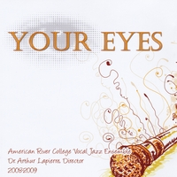 American River College Vocal Jazz Ensemble | Your Eyes