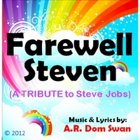 A.R. Dom Swan | Farewell Steven: A Tribute to Steve Jobs