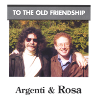 Argenti & Rosa | To the Old Friendship