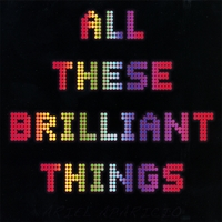 Ariel Aparicio | All These Brilliant Things