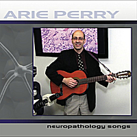 Arie Perry | Neuropathology Songs