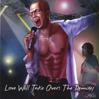 Ari Gold | Love Will Take Over: The Remixes (Maxi Single)