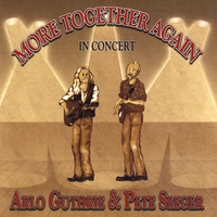 Arlo Guthrie and Pete Seeger | More Together Again