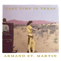Armand St. Martin | Last Time in Texas