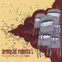 Army of Robots | Secret To Everybody