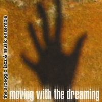 Warren Oree & The Arpeggio Jazz Ensemble | Moving with the Dreaming