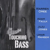 Warren Oree & The Arpeggio Jazz Ensemble | Touching Bass