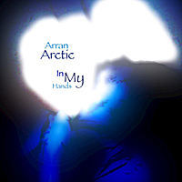 Arran Arctic | In My Hands