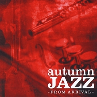 Arrival | Autumn Jazz from Arrival