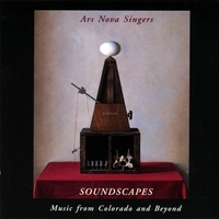 Ars Nova Singers | Soundscapes: Music from Colorado and Beyond