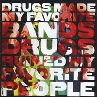 Art for Starters | Drugs Made My Favorite Bands Drugs Ruined My Favorite People