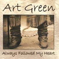 Art Green | Always Followed My Heart