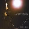 Arthur Nasson: Echo Garden