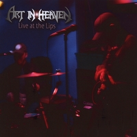 Art In Heaven | Live at the Lips