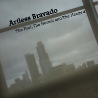 Artless Bravado | The Fool, The Hermit and the Hanged