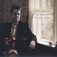 Arto Järvelä | Arto Järvelä Plays Fiddle, Vol.3: On the Coast