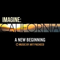 "Art Pacheco | A New Beginning (from ""Imagine: California"")"