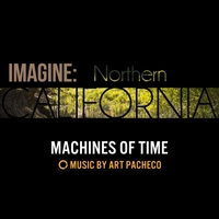 "Art Pacheco | Machines of Time (From ""Imagine: Northern California"")"