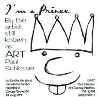 Art Paul Schlosser | I'm A Prince By The Artist Still Known As Art Paul Schlosser