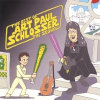 Art Paul Schlosser | The Best of Art Paul Schlosser(The Sequel)