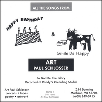 ART PAUL SCHLOSSER | Happy Birthday & Smile Be Happy