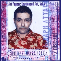 Art Pepper | Unreleased Art, Vol. V: Stuttgart - Part 2