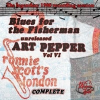 Art Pepper | Unreleased Art Pepper, Vol VI: Blues for the Fisherman