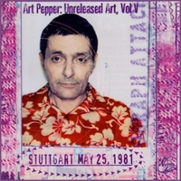 Art Pepper | Unreleased Art, Vol. V: Stuttgart