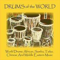Drums of the World | World Drums: African, Samba, Taiko, Chinese and Middle Eastern Music