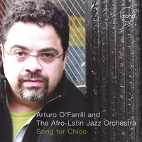 Arturo O'farrill & The Afro-latin Jazz Orchestra | Song For Chico - 2009 GRAMMY WINNER!