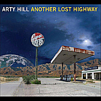 Arty Hill | Another Lost Highway
