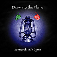 John and Kevin Byrne | Drawn to the Flame