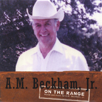 Arvel M Beckham Jr | On The Range