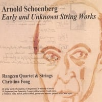 Arnold Schoenberg |  Early and Unknown String Works