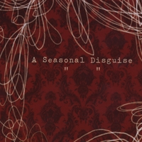 "A Seasonal Disguise | ""   """