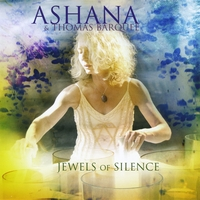 Ashana with Thomas Barquee | Jewels of Silence: Meditations On the Chakras for Voice and Crystal Singing Bowls
